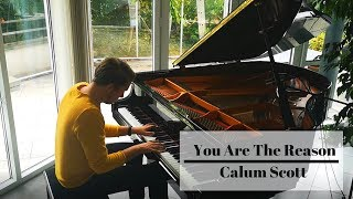 You Are The Reason - Calum Scott | Piano Cover