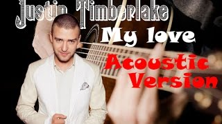 Justin Timberlake - My Love (Acoustic Version)
