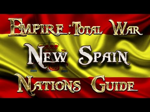 Lets Play - Empire Total War (DM)  - Nations Guide  - New Spain!