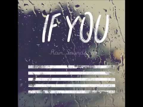 BIGBANG - If you (rain sound ver)