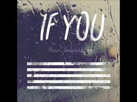 BIGBANG - If you (rain sound v...