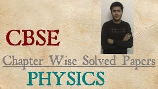 CBSE Chapter wise solved papers PHYSICS : BOOK REVIEW| By CBR