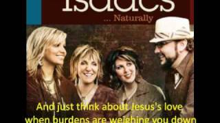 The Isaacs - Little Bit of Heaven (LYRICS)