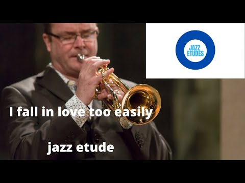 I fall in love too easily - jazz etude