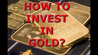 10 Modern Ways To Invest In Gold in 2017!