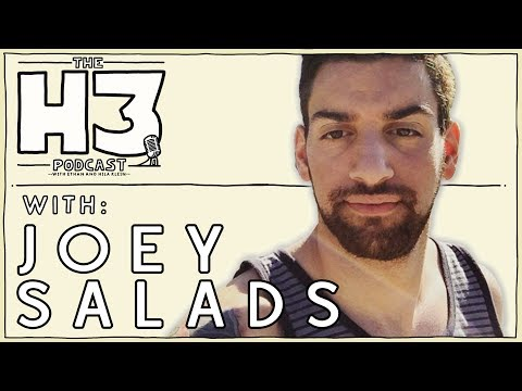 H3 Podcast #9 - Joey Salads