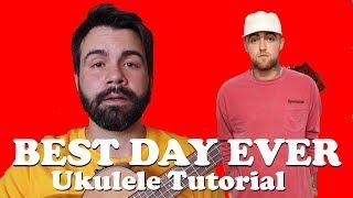 Best Day Ever - Mac Miller - Ukulele Tutorial