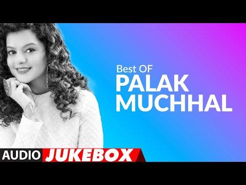 Best Of Palak Muchhal Songs | Audio Jukebox | Palak Muchhal Bollywood Songs | T-Series