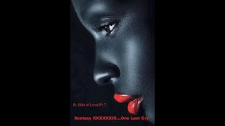 Sextasy XXXXXXIII...One Last Cry (The B-Side of Love Pt.7) (Grown Folks Music) thumbnail