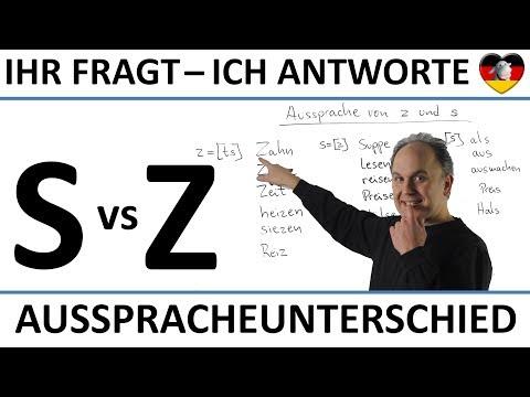 AUSSPRACHE VON S und Z -- IHR FRAGT - ICH ANTWORTE --