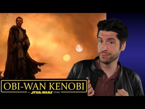 Obi-Wan Kenobi Movie Is Happening - What I want To See