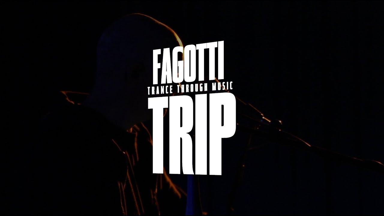 FAGOTTI / TRIP - Trance through music - SHORT DOC