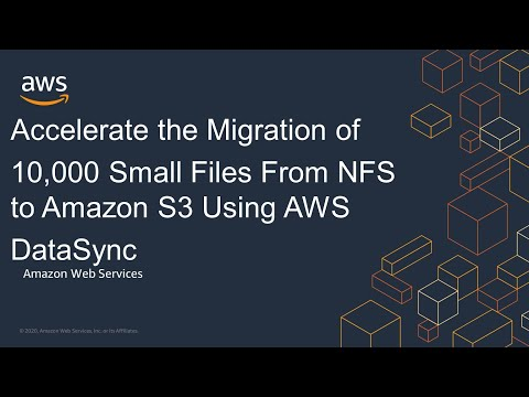 Accelerate the Migration of 10,000 Small Files From NFS to Amazon S3 Using AWS DataSync