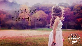 We Love Deep House #2 | by Loady ♚♚