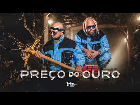 Смотреть клип Tribo Da Periferia - Preço Do Ouro
