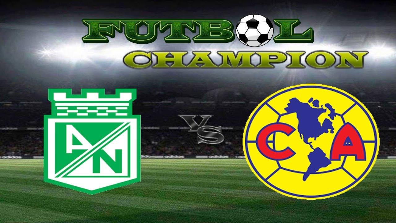 Atletico Nacional Vs America De Mexico En Vivo Youtube