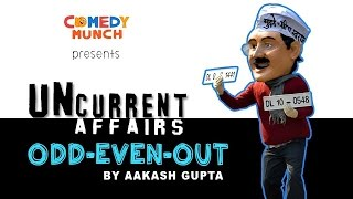 UNCURRENT AFFAIRS: ODD EVEN OUT (feat. Aakash Gupta) | COMEDY MUNCH ORIGINAL