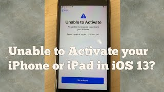 Unable to Activate an update is Required to Activate your iPhone or iPad in iOS 13/13.1 - Fixed