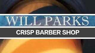 Will Parks at Crisp Barber Shop