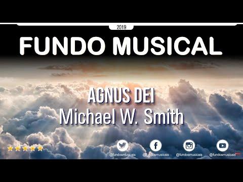 Fundo Musical | Agnus Dei - Michael W. Smith