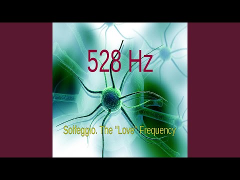 528 Hz Solfeggio The Love Frequency |  Mp3 Download