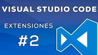 Extensiones que yo utilizo en Visual Studio Code [2/5]
