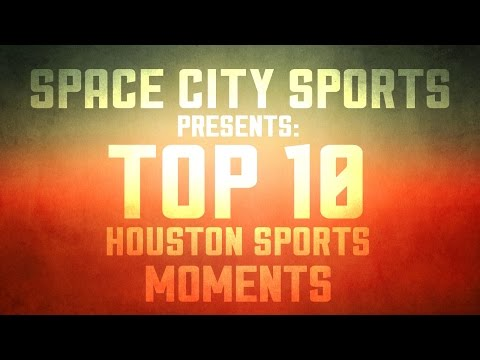 Top Ten Houston Sports Moments