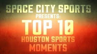 Top Ten Houston Sports Moments