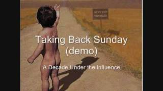 Taking Back Sunday - A Decade Under the Influence (demo)