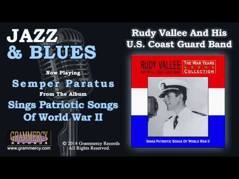 Rudy Vallee And His U.S. Coast Guard Band - Semper Paratus