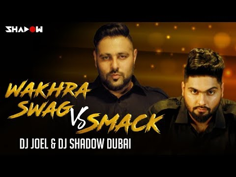 Navv Inder feat Badshah | Wakhra Swag vs Smack | DJ Joel & DJ Shadow Dubai Mashup | Full Video