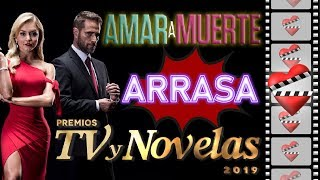 Baixar AMAR A MUERTE arrasa con los premios TV y Novelas 2019