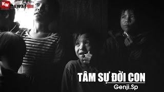Tâm Sự Đời Con - Genji.Sp [ Video Lyrics ]