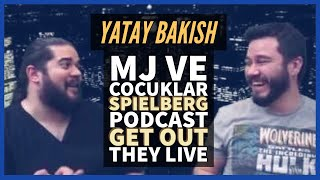 Podcast, Leaving Neverland, Spielberg, Get Out, They Live  - #YatayBakış