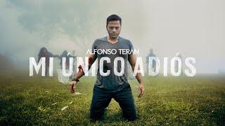 Alfonso Terán - Mi Único Adiós (Video Oficial)