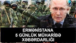 """Rusiyadan Ermənistana """"5 günlük müharibə"""" xəbərdarlığı"""