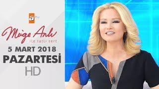 Müge Anlı ile Tatlı Sert 5 Mart 2018 | Pazartesi