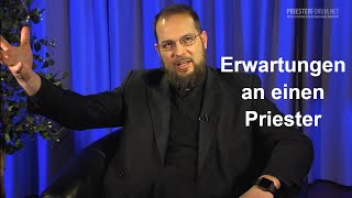 Was kann man sich von einem Priester erwarten? (Thomas Gögele LC)
