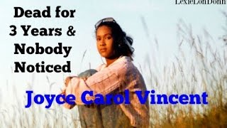 Dead for 3 Years & Nobody Noticed ?! Joyce Carol Vincent