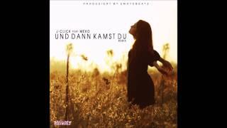 J-Click - Und dann kamst Du ( feat. Meko ) [ prod. by Emotebeatz ] -Remix-