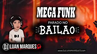 Mega Funk Parado No Bailao NO BAILE DA GAIOLA DJ LUAN MARQUES.mp3