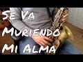 Se Va Muriendo Mi Alma - Banda MS Tutorial de Sax
