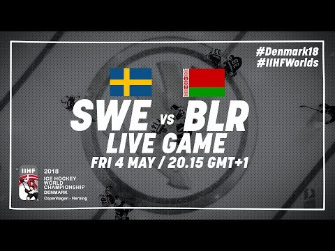 Sweden - Belarus | Live | 2018 IIHF Ice Hockey World Championship