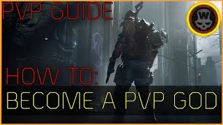The Division - How to become a PVP God! [PVP Guide]