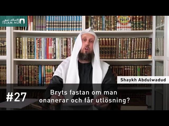 Bryts fastan om man onanerar och får utlösning? | Shaykh Abdulwadud