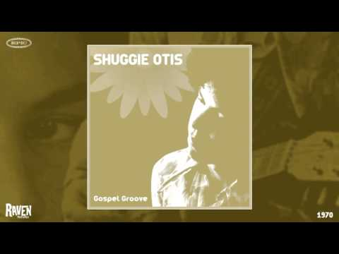 Shuggie Otis - Gospel Groove (Remastered Sound) [Slow Blues] (1970)