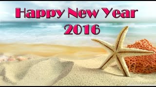 Happy New Year 2016 - SMS | Best Wishes | greetings | Whatsapp Video |Quotes | HD Video