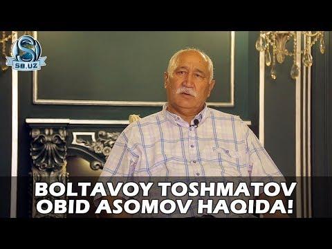 Boltavoy Toshmatov Obid Asomov haqida!
