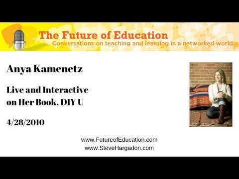 Anya Kamenetz: Live And Interactive On Her Book, DIY U
