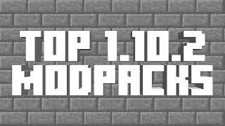 ►TOP 5 1.10.2 MODPACKS!◄ | iJevin